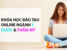 Dịch vụ đào tạo online ngành Y DƯỢC & THẨM MỸ